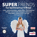 Ton Hristougennon To Thavma/SUPER FRIENDS
