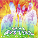 We Fly To Fairyland/Rave Busterz