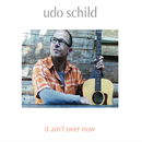 It Ain't Over Now/Udo Schild
