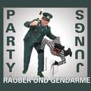 Räuber und Gendarme/Party Jungs