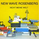 Nicht meine Welt/New Wave Rosenberg