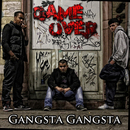 Gangsta Gangsta/Game Over