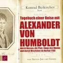 Tagebuch einer Reise mit Alexander von Humboldt/Konrad Beikircher