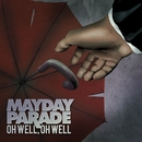 Oh Well, Oh Well - Single/Mayday Parade