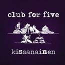 Kissanainen (Radio edit)/Club For Five