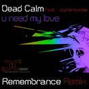 U Need My Love (feat. Sophie Leanne)/Dead Calm
