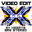 My Hearts Are Stereo/Video Edit