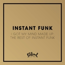 I Got My Mind Made Up - The Best of Instant Funk/Instant Funk