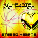 Stereo Hearts/My Hearts Are Stereo
