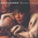 Rhythm Of Love/Anita Baker