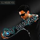 I'll House You (The Album)/Rob Nunjes