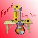Lay Down/Famé