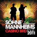 CASINO BRD Tour 2011 - Live in Hamburg aufgenommen von NJOY/Söhne Mannheims