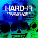 Fire In The House (Tiesto Remix)/Hard-Fi