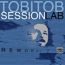 Reworks/Tobitob Sessionlab