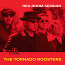 Red Room Session/The Tornado Roosters