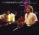 Unplugged....And Seated/ROD STEWART