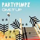 Give It Up/Partypimpz