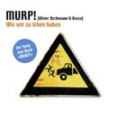 Wie wir zu leben haben/MURP! - Oliver Uschmann & Bosse