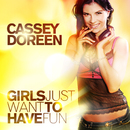 Girls Just Want to Have Fun/Cassey Doreen