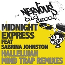 Hallelujah feat. Sabrina Johnston - Mind Trap Remixes/Midnight Express
