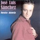 Nuestra historia/José Luis Sanchez