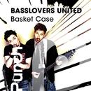 Basket Case/Basslovers United