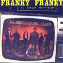 La Rebelion del Llano/Franky Franky y el Ritmo Provisional