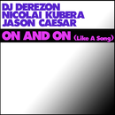 On and On [Like a Song] (feat. Jason Caesar & Nicolai Kubera)/DJ DEREZON