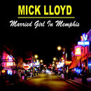 Married Girl In Memphis/Mick Lloyd