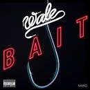 Bait/Wale
