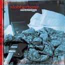 Slippage/Slobberbone