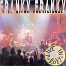 Live In Roxy/Franky Franky y el Ritmo Provisional