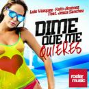 Dime Que Me Quieres (feat. Jesús Sánchez)/Luis Vázquez, Kato Jimenez