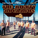 The Future Is Here/The Mighty Mocambos