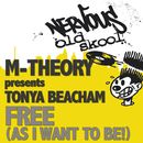 Free (As I Want 2 Be!) feat. Tonya Beacham/M-Theory