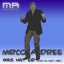 Was hat er [was ich nicht habe]/Mirco Andree