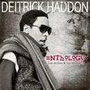 Anthology: The Writer & His Music/Deitrick Haddon