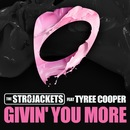 Givin' You More (feat. Tyree Cooper)/The Str8jackets