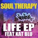 Life EP feat. Kat Blu/Soul Therapy