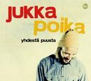Yhdestä puusta/Jukka Poika