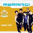 Liebe will/Momang