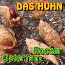 Ostertanz Rocker/Das Huhn