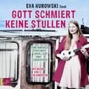 Gott schmiert keine Stullen/Eva Kurowski