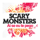 Ai Se Eu Te Pego/Scary Monsters