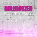 Face the Base/Bulldozzer