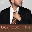 Burnout Hilfe: 15 Minuten Aufladen - Schwerpunkt Ruhe und Entspannung - Autogenes Training/Abrolat, Diesmann