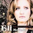 Dreh mich nie nach dem Wind/Eli Melinda