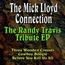 The Randy Travis Tribute EP/The Mick Lloyd Connection