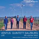 Wir machen Wind [Live]/Ventus Quintett Salzburg